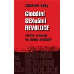 Globální SEXuální revoluce - Gabriele Kuby