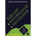 Základy psychologie, sociologie - Základy společenských věd I. - Gillernová Ilona, Buriánek Jiří,