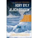 Hory byly jejich osudem - Vyjímečná kniha o českých a slovenských horolezcích - Milan Vranka