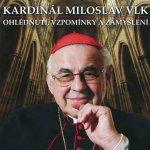 kardinál Miloslav Vlk - Ohlédnutí, vzpomínky a zamyšlení CD