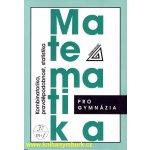 MATEMATIKA PRO GYMNÁZIA KOMBINATORIKA, PRAVDĚPODOBNOST, STATISTIKA - Emil Calda; Václav Dupač