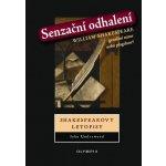 Senzační odhalení -- Shakespearovy letopisy - John Underwood
