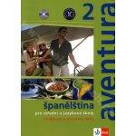 Aventura 2 - Španělština pro střední a jazykové školy. Učebnice, pracovní sešit a CD - Kateřina Brožová, Carlos F. Peňaranda
