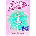 Malá baletka 7 - Rosa a Labutí princezna - Darcey Bussellová