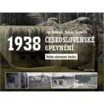 Československé opevnění 1938 - Velká obrazová kniha - Tomáš Svoboda, Jan Lakosil