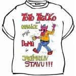 Tričko s vtipným potiskem TOTO TRIČKO MĚ OPRAVŇUJE PŘIJÍT DOMŮ V JAKÉMKOLIV  STAVU 6b5d5f9dbf