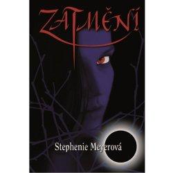 Zatmění 3.díl EGMONT Meyerová, Stephenie