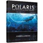 Hra na hrdiny Polaris RPG: Core Rulebook Set