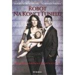 Robot na konci tunelu - Vladimír Pikora
