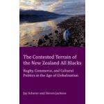 Contested Terrain of the New Zealand All Blacks - Scherer Jay, Jackson Steve