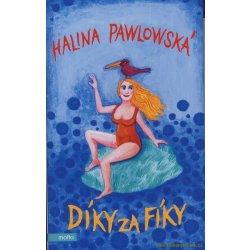 Díky za fíky - Halina Pawlowská
