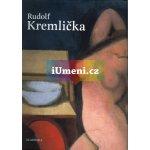Rudolf Kremlička. O něm a s ním - Karel Srp