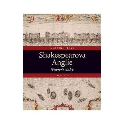 Shakespearova Anglie - Portrét doby - Martin Hilský