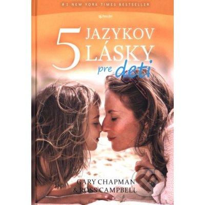 Päť jazykov lásky pre deti, 2. vydanie - Chapman, Gary; Campbell, Ross