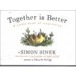 Together is Better: A Little Book of Inspirat... - Simon Sinek