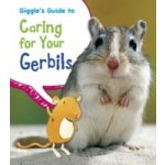 Giggle's Guide to Caring for Your Gerbils - Thomas Isabel
