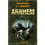 Arnhem -- Největší výsadková operace druhé světové války očima velitele 1. britské výs.div - R.E. Urquhart