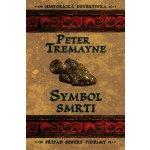 Symbol smrti - Případ sestry Fidelmy - Peter Tremayne