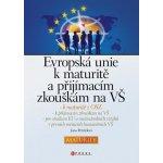 Evropská unie k maturitě a přijímacím zkouškám na VŠ