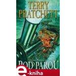 Pod parou. Úžasná Zeměplocha 40 - Terry Pratchett e-kniha