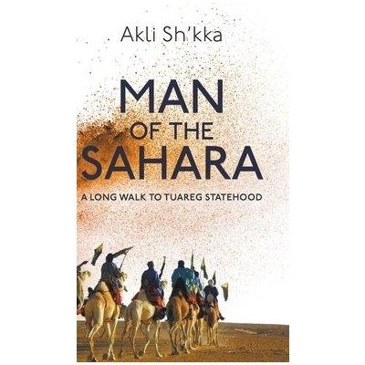 Man Of The Sahara: A Long Walk To Tuareg Statehood