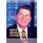 Když kraloval charakter - Životní příběh Ronalda Reagana - Noonanová Peggy