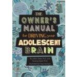 Owner's Manual for Driving Your Adolescent Brain - Deak JoAnn, Deak Terrence, Harrison Freya
