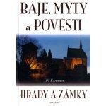 Sommer Jiří - Báje, mýty a pověsti -- Hrady a zámky