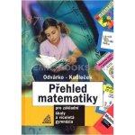 Přehled matematiky pro základní školy a víceletá gymnázia - Odvárko Oldřich