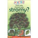Betexa Pexetrio: Znáš naše stromy?