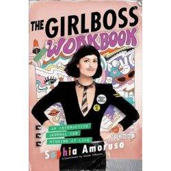 The Girlboss Workbook: An Interactive Journal... Sophia Amoruso
