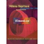 Milena Dopitová - Installations 1992 - 1999 - Milena Dopitová