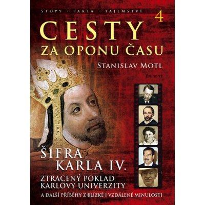 EMINENT Ing. Jiří Kuchař Cesty za oponu času 4 Šifra Karla IV.