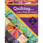 Quilting - Just a Little Bit Crazy - Aller Allie, Bothell Valerie