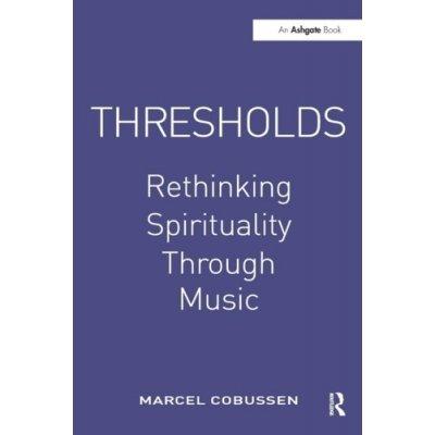 Thresholds - M. Cobussen Rethinking Spirituality T