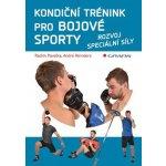 Kondiční trénink pro bojové sporty - Rozvoj speciální síly - Radim Pavelka, André Reinders