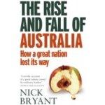 Rise and Fall of Australia - Bryant Nick