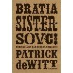 Bratia Sistersovci Patrick deWitt