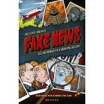 FAKE NEWS - Nejlepší kniha o dezinformacích a manipulacích - Gregor Miloš, Vejvodová Petra