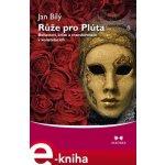 Růže pro Plúta. Bohatství, krize a transformace v konstelacích - Jan Bílý e-kniha