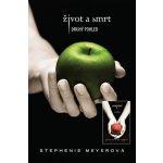 Život a smrt & Stmívání - komplet - Stephenie Meyer