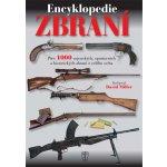 Encyklopedie zbraní - Přes 1000 vojenských, sportovních a historických zbraní z celého světa - Miller David