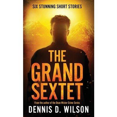 The Grand Sextet Wilson Dennis D.Paperback