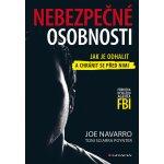 Nebezpečné osobnosti - Jak je odhalit a chránit se před nimi - Navarro Joe