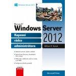Microsoft Windows Server 2012 Kapesní rádce administrátora William R. Stanek
