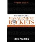 Mastering the Management Buckets - Pearson John, Buford Bob