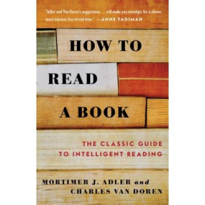 How to Read a Book: The Classic Guide to Inte... Mortimer J. Adler , Charles Li