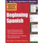 Practice Makes Perfect Beginning Spanish - Gordon Ronni, Stillman David