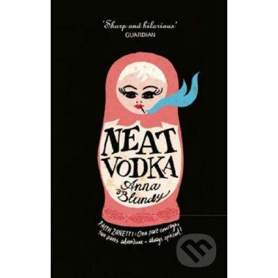 Neat Vodka - Anna Blundy