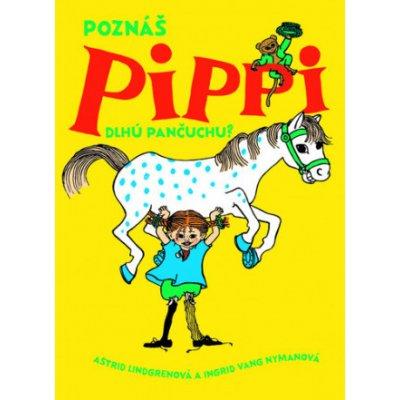 Poznáš Pippi Dlhú pančuchu? - Astrid Lindgren, Ingrid Nyman Ilustrátor